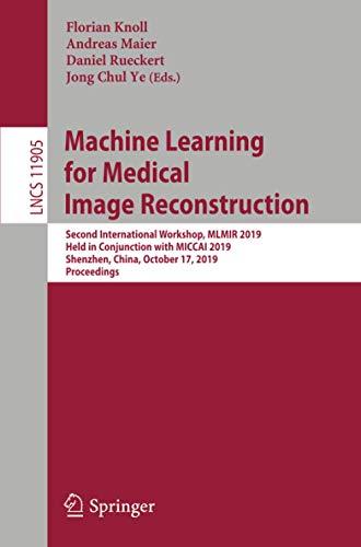 Machine Learning for Medical Image Reconstruction: Second International Workshop, MLMIR 2019, Held i