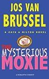 The Mysterious Moxie (Zack & Milton, Band 2)