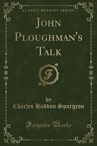 John Ploughman's Talk (Classic Reprint)