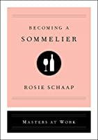 Becoming a Sommelier (Masters at Work)