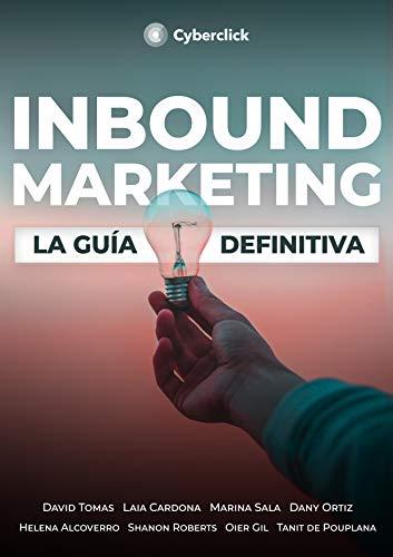 Inbound Marketing: La guía definitiva (Spanish Edition)