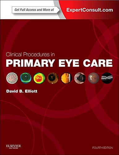 Compare Textbook Prices for Clinical Procedures in Primary Eye Care: Expert Consult: Online and Print Expert Consult Title: Online + Print 4 Edition ISBN 0000702051942 by Elliott PhD  MCOptom  FAAO, David B.