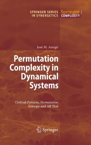 Permutation Complexity in Dynamical Systems: Ordinal Patterns, Permutation Entropy and All That (Springer Series in Synergetics)