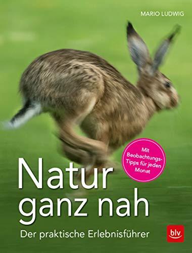 Natur ganz nah: Der praktische Erlebnisführer