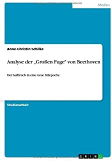 Analyse Der Grossen Fuge Von Beethoven by Anne-Christin Schilke (2013-09-17)