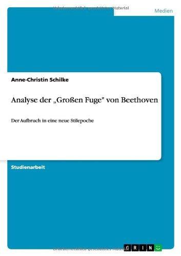 Analyse Der Grossen Fuge Von Beethoven by Anne-Christin Schilke (2013-09-17)