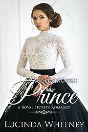 Serving The Prince: a Secret Identity Contemporary Royal Romance (Royal Secrets Book 1)