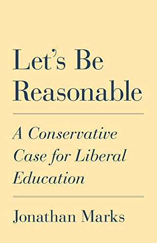 Compare Textbook Prices for Let's Be Reasonable: A Conservative Case for Liberal Education  ISBN 9780691193854 by Marks, Jonathan