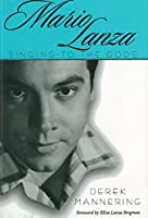 Mario Lanza: Singing to the Gods (American Made Music)