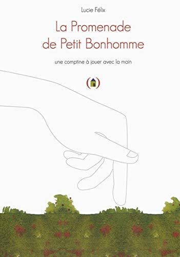 La Promenade de Petit Bonhomme: Une comptine à jouer avec la main