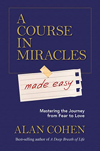 A Course in Miracles Made Easy: Mastering the Journey from Fear to Love (English Edition)
