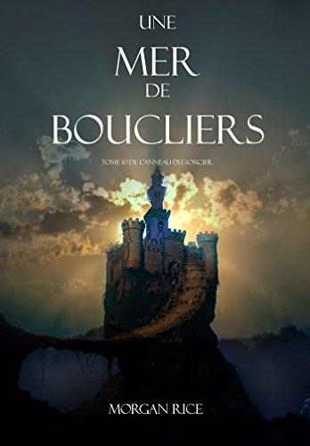 Une Mer De Boucliers (Tome 10 de L'anneau du Sorcier) (L'anneau Du Sorcier)
