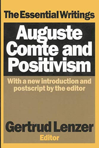 Auguste Comte and Positivism (History of Ideas Series)