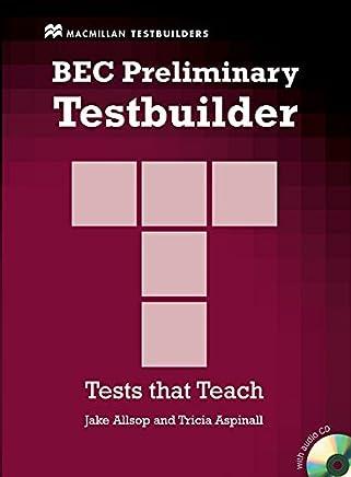 Bec preliminary testbuilder. With answers. Per le Scuole superiori. Con CD Audio