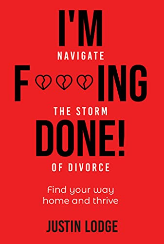 I'M F***ING DONE: Navigate the storm of divorce (English Edition)