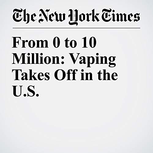 From 0 to 10 Million: Vaping Takes Off in the U.S. copertina