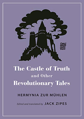 The Castle of Truth and Other Revolutionary Tales (Oddly Modern Fairy Tales Book 23) (English Edition)