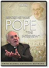 BEFORE HE WAS POPE THE INTERVIEW CARDINAL JORGE BERGOGLIO *AN EWTN 1-DISC DVD