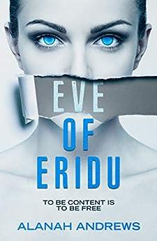 Eve of Eridu (Eridu Series Book 1) by [Alanah Andrews]