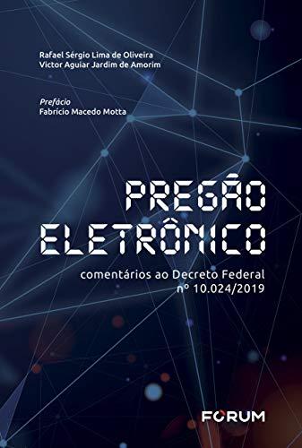 Pregão Eletronico: Comentários ao Decreto Federal nº 10.024/2019