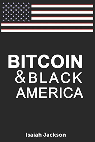 Compare Textbook Prices for Bitcoin & Black America  ISBN 9781079178098 by Jackson, Isaiah