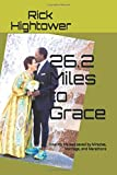 26.2 Miles to Grace: How my life was saved by Miracles, Marriage, and Marathons