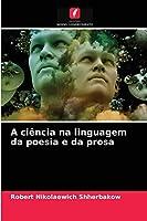 A ciência na linguagem da poesia e da prosa