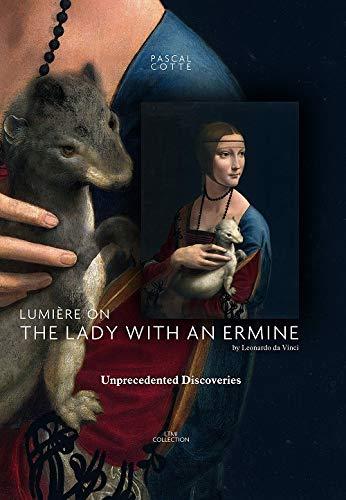 LUMIERE ON The Lady with an Ermine NARDO DA VINCI. Unprecedented Discoveries
