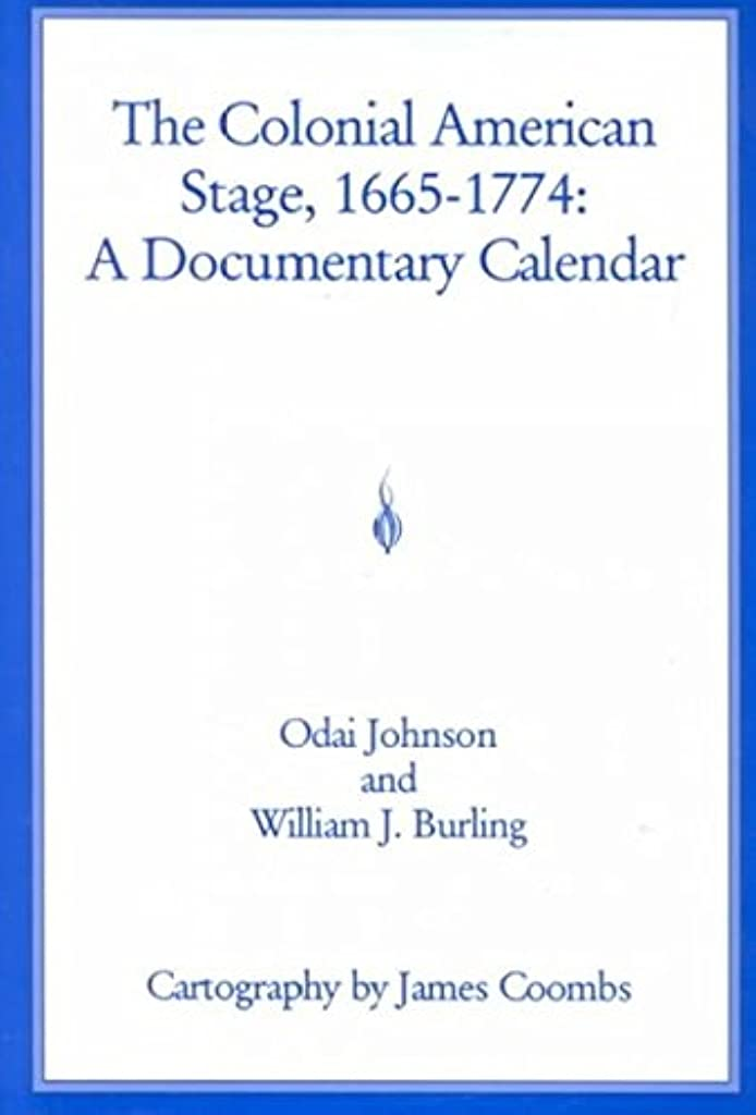 ブランデー奨学金持ってるThe Colonial American Stage, 1665-1774: A Documentary Calendar