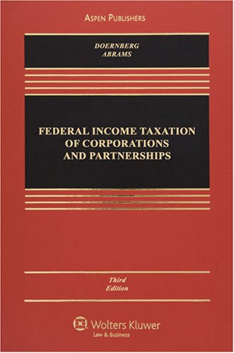 Federal Income Taxation Of Corporations And Partnerships (Casebook)