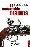 La esmeralda maldita: Novela (Saga de Hilario)