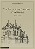 The Building of Economics at Adelaide
