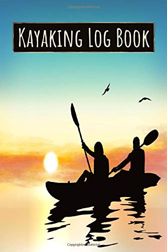 Kayaking Log Book: Recreational ...