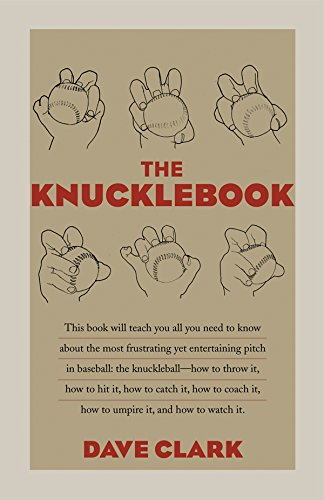 Image OfThe Knucklebook: Everything You Need To Know About Baseball's Strangest Pitch—the Knuckleball (English Edition)