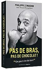 Pas de bras, pas de chocolat ! de Philippe Croizon