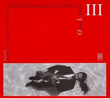 Saxofón Contemporáneo de México presenta: Saxofón Electroacústico de México, Vol. 3 (Omar Lopez)