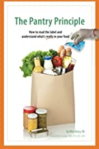 The Pantry Principle: how to read the label and understand what's really in your food
