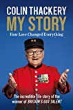 Colin Thackery – My Story: How Love Changed Everything – from the Winner of Britain's Got Talent