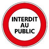 Panneau - Interdiction au Public - Diamètre 350 mm - Plastique Rigide PVC 1,5 mm - Double Face Autocollant au Dos - Protection Anti-UV