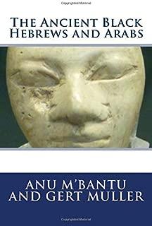 The Ancient Black Hebrews and Arabs