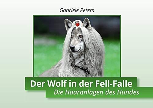 Der Wolf in der Fell-Falle: Die Haaranlagen des Hundes