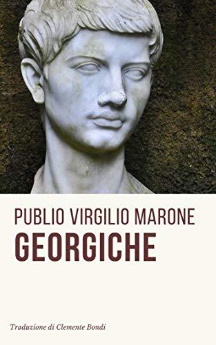 Georgiche Italian Edition Kindle Edition By Marone Publio Virgilio Bondi Clemente Literature Fiction Kindle Ebooks Amazon Com
