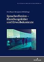 Sprachreflexion - Handlungsfelder Und Erwerbskontexte (Positionen der Deutschdidaktik)