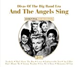 And The Angels Sing: Divas Of Big Band Era