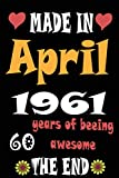 Made in april ,60 years of beeing awesome 1961: :Happy Birthday princess turning 60 Years Old Gift Ideas for Women, sister, Grandma, friends,Boys, friends, Cute Keepsake gifts Cute.journals