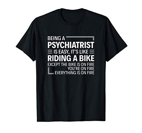 Ser un psiquiatra es fácil Camiseta