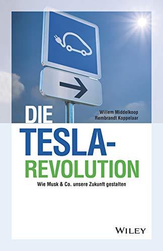 Die Tesla-Revolution: Wie Musk & Co. unsere Zukunft gestalten