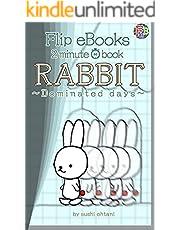 【2min book】RABBIT【Flip eBooks】: -Dominated days- (English Edition)