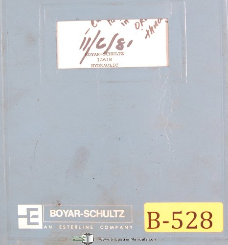 Boyar Schultz A618, Hydraulic Surface Grinder, Operations and Parts Drawings Manual