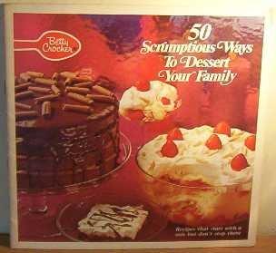50 Scrumptious Ways to Dessert Your Family